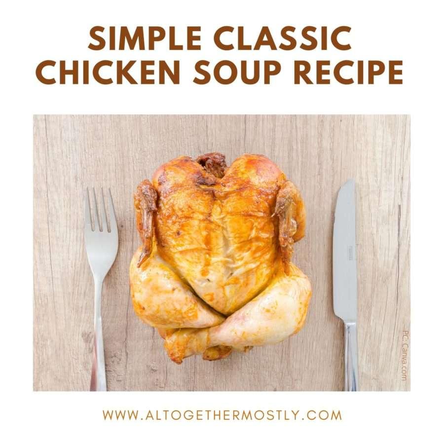 Simple Classic Chicken Soup Recipe
